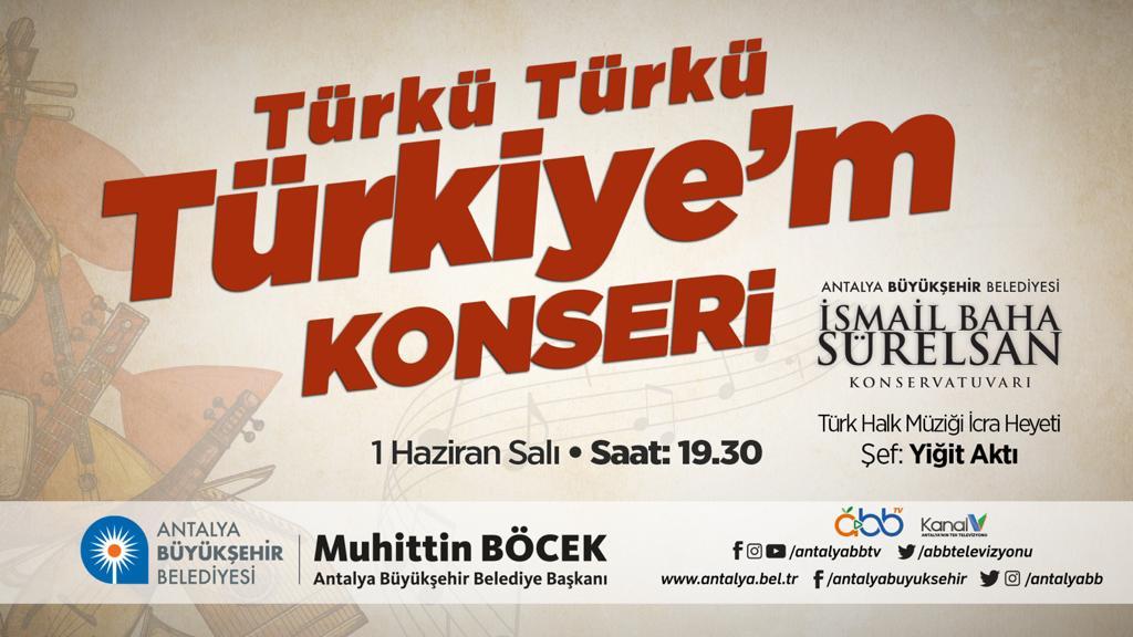 TÜRKÜ TÜRKÜ TÜRKİYE'M KONSERİ